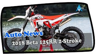7. LOOK THIS !!!2018 Beta 125RR 2 Stroke – New model Price & Spec