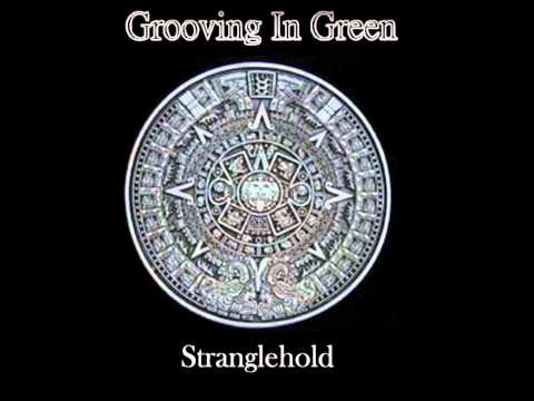 Grooving in Green- Strangehold