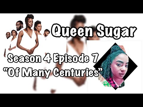 "Queen Sugar Season 4 Episode 7 Review and Racap ""Of Many Centuries"""