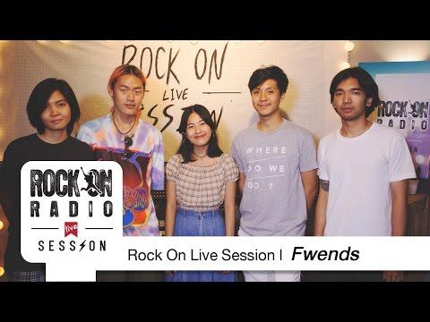 Rock On Live Session l Fwends ǧ����շ���������е��