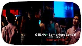 GEISHA - Sementara Sendiri (OST. SINGLE)   Teaser Lyric Video