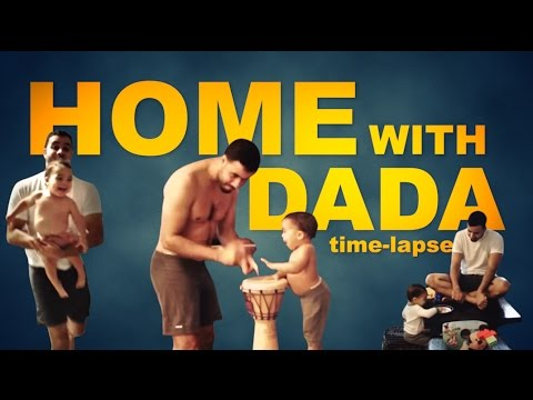 Home with dada - time lapse