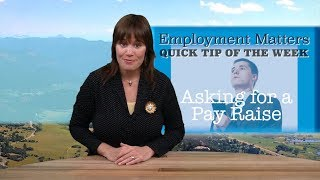 EMPLOYMENT MATTERS: How to Ask for a Raise