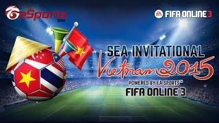 SEA Invitational Vietnam 2015 DAY 2, fifa online 3, fo3, video fifa online 3