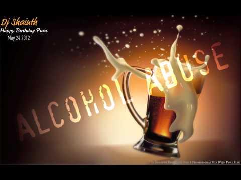 Dj Shainth – Alcohol Abuse Promo Mix (Pura's 18th Bday)