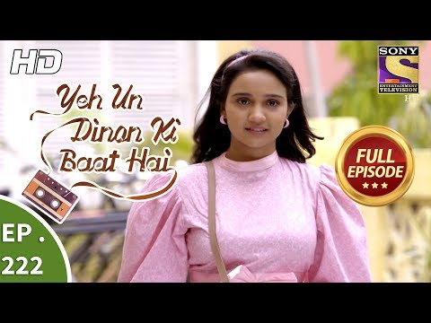 Yeh Un Dinon Ki Baat Hai - Ep 222 - Full Episode - 10th July, 2018