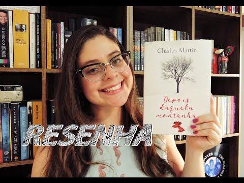 DEPOIS DAQUELA MONTANHA| RESENHA