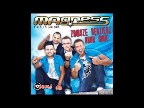 MAGNESS - ZAWSZE BEDZIESZ OBOK MNIE /Audio Radio Edit/ DISCO POLO (видео)