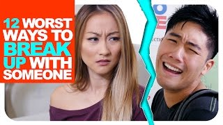 Video 12 Worst Ways To Break Up With Someone! MP3, 3GP, MP4, WEBM, AVI, FLV Oktober 2018
