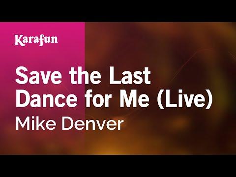 Karaoke Save the Last Dance for Me (Live) - Mike Denver *