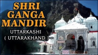 Uttarkashi India  city pictures gallery : Darshan Of Shri Ganga Mandir - Gangotri Dham Uttarkashi Uttarakhand - Temple Tours Of India