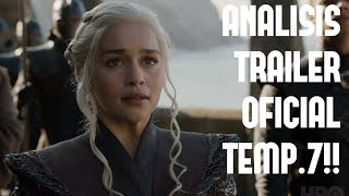 ANALISIS TRAILER OFICIAL GAME OF THRONES TEMPORADA 7!!