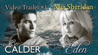 **Official** Becoming Calder&Finding Eden Video Trailer #1 — Mia Sheridan Media