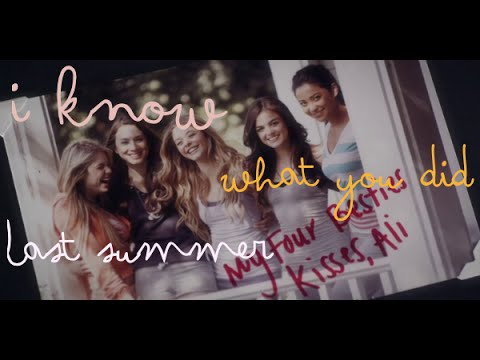 Pretty Little Liars|| I Know What You Did Last Summer (HD)