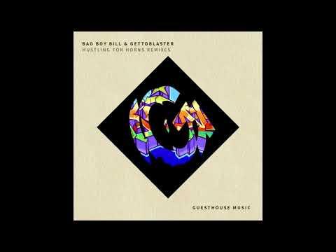 Bad Boy Bill & Gettoblaster - Hustling for Horns (Vanilla Ace Remix)