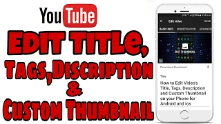 "How to Edit Video's Title, Tags, Description, Custom Thumbnail, Privacy on android 2017hello friends today in this video i am going to show u How to Edit Video's Title, Tags, Description and Custom Thumbnail on your Phone for Android and ios.It is very easy to  Edit Video's Title, Tags, Description and Custom Thumbnail on your Phone for Android and ios.I am using two apps in this video : Youtube App and Creator Studio App.JUST FOLLOW MY STEPS IN THE VIDEO.Please Hit the LIKE button if you Like this Video, OR  👉PLEASE SUBSCRIBE MY   CHANNEL :  https://goo.gl/gWcJQM  to get more new videos✔👉Follow me on Facebook: https://www.facebook.com/techjaspreet   ✔👉Follow me on Google+https://plus.google.com/+TechJaspreet  ✔ Thnku✔music from :https://www.youtube.com/user/NoCopyrightSoundsDISCLAIMER: This Channel Does Not Promotes Any illegal content , all contents provided by This Channel is meant for EDUCATIONAL purpose only .Copyright Disclaimer Under Section 107 of the Copyright Act 1976, allowance is made for ""fair use"" for purposes such as criticism, comment, news reporting, teaching, scholarship, and research. Fair use is a use permitted by copyright statute that might otherwise be infringing. Non-profit, educational or personal use tips the balance in favor of fair use."