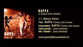 RAPPA - Blanca Nieves (cu Chica Con Canna)