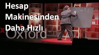 Hesap Makinesinden Daha Hızlı Hesaplama - TEDx Oxford Arthur Benjamin