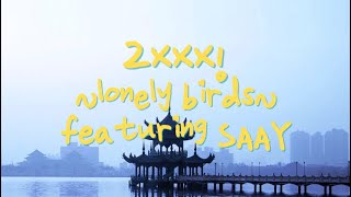 2xxx! - ~lonely Birds~ (ft. SAAY) [LYRICS]