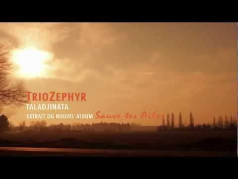 Trio Zephyr - Teaser Taladjinata