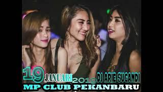Video DJ ARIE SUGANDI 19 JANUARY 2019  MP CLUB PEKANBARU MP3, 3GP, MP4, WEBM, AVI, FLV Januari 2019