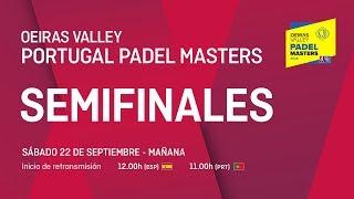 Semifinales - Mañana - Oeiras Valley Portugal Padel Master 2018 - World Padel Tour
