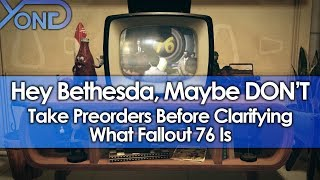 Video Hey Bethesda, Maybe DON'T Take Preorders Before Clarifying What Fallout 76 Is MP3, 3GP, MP4, WEBM, AVI, FLV Juni 2018