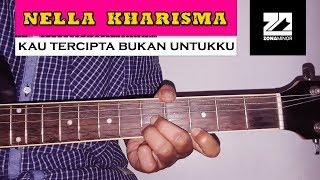 NELLA KHARISMA - Kau Tercipta Bukan Untukku (Ratih Purwasih) Instrumen Gitar