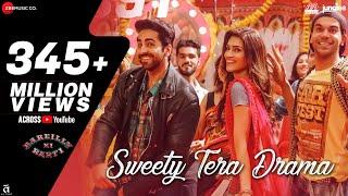 Sweety Tera Drama | Bareilly Ki Barfi | Kriti Sanon, Ayushmann Khurrana & Rajkummar Rao | Tanishk B