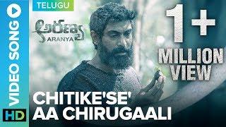 Chitike'se' Aa Chirugaali – Official Video Song | Aranya | Rana Daggubati,Vishnu Vishal, Zoya,Shriya