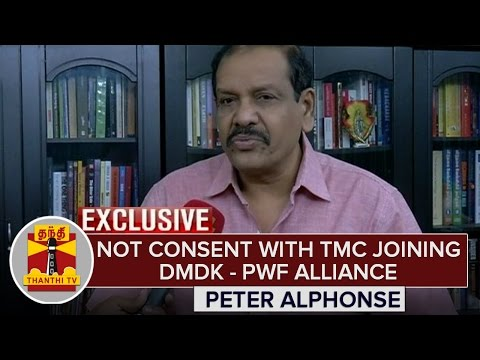 Not-consent-with-TMC-joining-DMDK-PWF-Alliance--Peter-Alphonse-Exclusive-Thanthi-TV