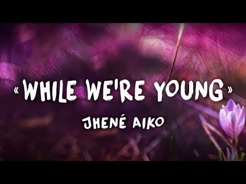 jhene aiko while were young mp3 download