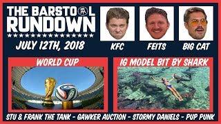 Barstool Rundown - July 12, 2018