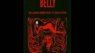 Belly Feat. Ty Dolla Sign  - Ballerina Remix