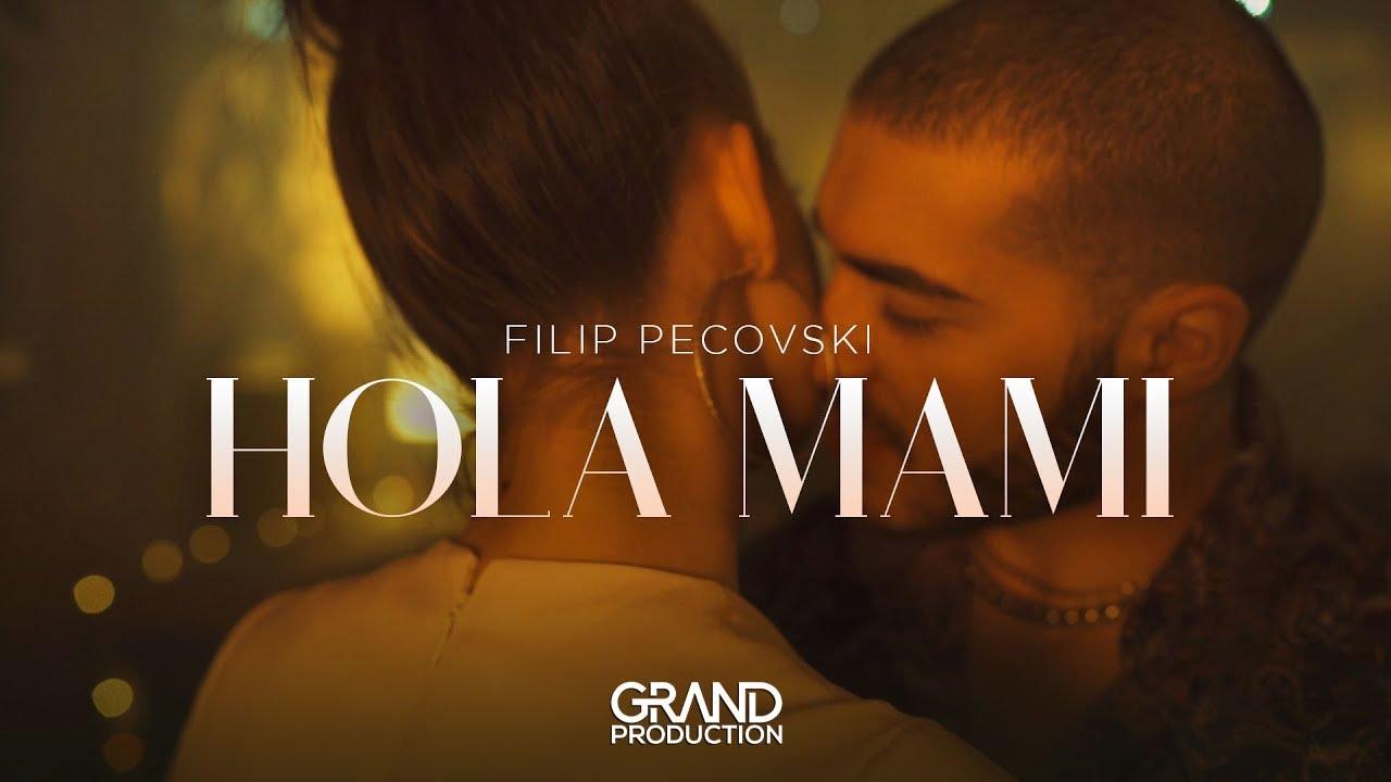 Hola mami – Filip Pecovski