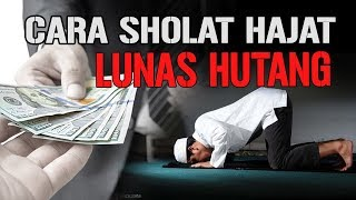 Video Sholat Hajat Khusus Bayar Hutang, Cara Melunasi Hutang Versi Islam MP3, 3GP, MP4, WEBM, AVI, FLV Oktober 2018