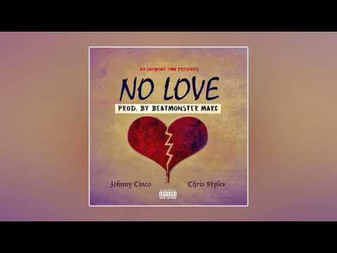Johnny Cinco feat. Chris Style - No Love [Prod. By Beatmonster Marc]