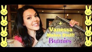 Vanessa Makes Bunnies!