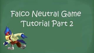 Falco Neutral Game Tutorial (Part 2) by SSBM Tutorials