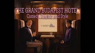 The Grand Budapest Hotel  Comedy  Tragedy   Style