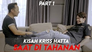 Video KISAH KRISS HATTA SAAT DI TAHANAN - PART 1 MP3, 3GP, MP4, WEBM, AVI, FLV Juli 2019