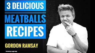 Video How To Cook Meatballs, 3 recipes | Gordon Ramsay | Almost Anything MP3, 3GP, MP4, WEBM, AVI, FLV Agustus 2019