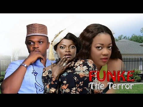 Funke The Terror Season 1 - 2016 Latest Nigerian Nollywood Movie
