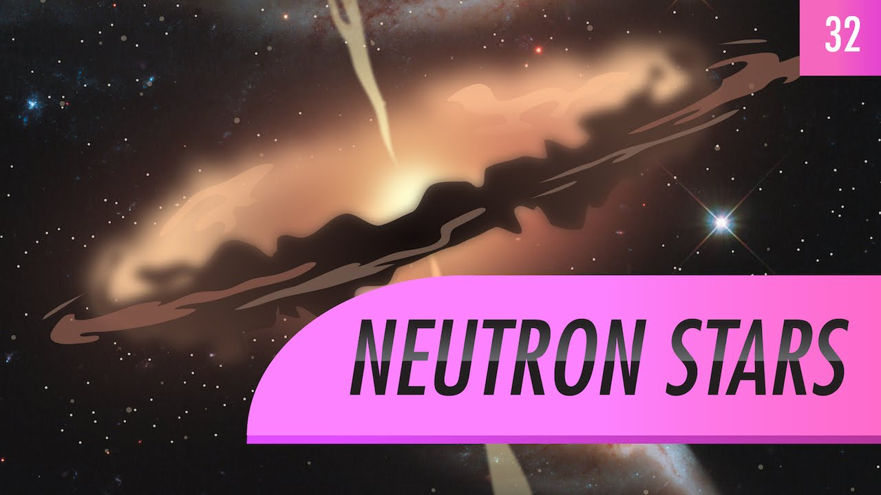 Neutron Stars (Crash Course Astronomy 32)