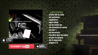 Video El Aire de Tu Casa - Jesús Adrián Romero - Album Completo MP3, 3GP, MP4, WEBM, AVI, FLV Januari 2019