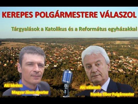 Kerepes Polgármestere válaszol 24. - 2016.11.08. - Tárgyalások a Református és Katolikus egyházakkal