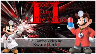 Another Day At The Office 2 – A Dr. Mario Combo Video by Kwam$tack$