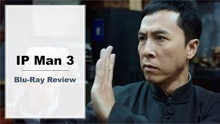Ip Man 3 Blu Ray Review