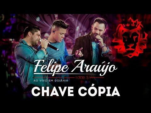 Felipe Araújo - Chave Cópia part. Jorge e Mateus