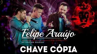 Felipe Araújo part. Jorge e Mateus - Chave Cópia